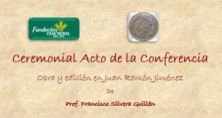 Conferencia De Francisco Silvera: Obra Y Edición En Juan Ramón Jiménez-19 De Noviembre De 2018